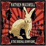 Nathen Maxwell & the Original Bunny Gang